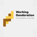 Working Genderation – no Trabalho e na Vida