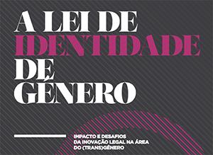 A 'Lei de Identidade de Género': Impacto e Desafios da Inovação Legal na Área do (trans)Género