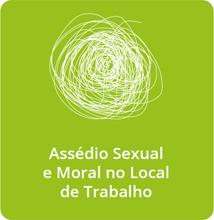 Assédio Sexual e Moral no Local de Trabalho